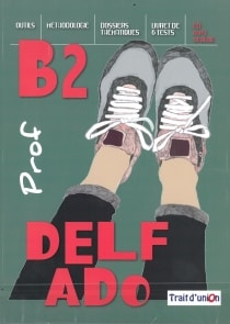 DELF ADO B2 PROFESSEUR (+ CD)