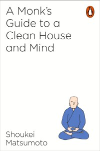 A BUDDHIST MONKS GUIDE TO A CLEAN HOUSE