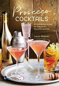 PROSECCO COCKTAILS: 40 TANTALIZING RECIP