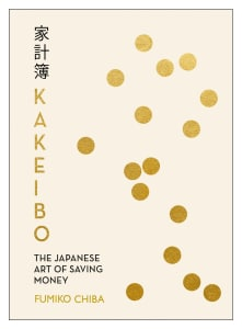 KAKEIBO: JAPANESE ART OF SAVING MONEY