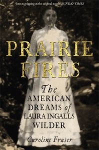 PRAIRIE FIRES: AMERICAN DREAMS OF LAURA