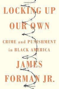 LOCKING UP OUR OWN: CRIME & PUNISHMENT I
