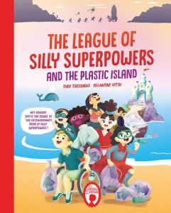 LEAGUE OF SILLY SUPERPOWERS & PLASTIC IS