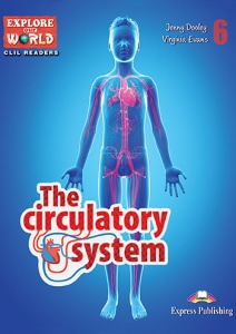 CIRCULATORY SYSTEM (EXPLORE OUR WORLD) R