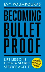 BECOMING BULLETPROOF: LIFE LESSONS FROM