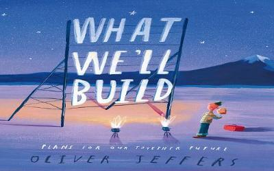 WHAT WELL BUILD: PLANS FOR OUR TOGETHER