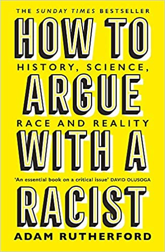 HOW TO ARGUE WITH A RACIST: HISTORY, SCI