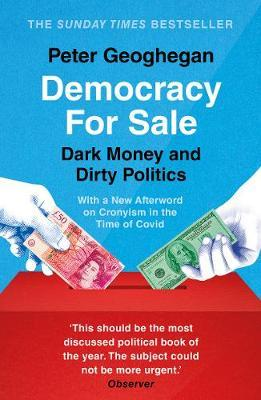DEMOCRACY FOR SALE: DARK MONEY AND DIRTY