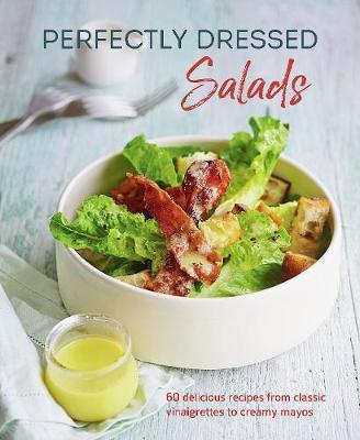 PERFECTLY DRESSED SALADS