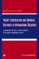 Theory Construction and Empirical Relevance in International Relations