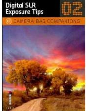 Digital SLR Exposure Tips v. 2
