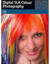 Digital SLR Colour Photography v. 3