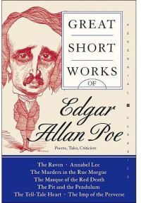 Great Short Works of Edgar Allan Poe: Poems, Tales, Criticism
