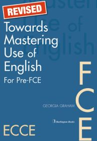 Towards Mastering Use Of English Pre-FCE + FCE Student's Book