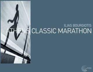 Athens Classic MarathonΓια τους φίλους και οπαδούς του Μαραθωνίου, του κλασικού αθλητισμού, των Ολυμπιακών αγώνων