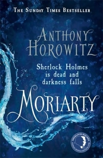 Moriarty Sherlock Holmes is dead and darkness falls